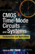 CMOS TIME-MODE CIRCUITS AND SYSTEMS: FUNDAMENTALS AND APPLICATIONS