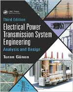 ELECTRICAL POWER TRANSMISSION SYSTEMS ENGINEERING : ANALYSIS AND DESIGN 3/ED
