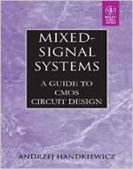 MIXED SIGNAL SYSTEMS A GUIDE TO CMOS CIRCUIT DESIGN